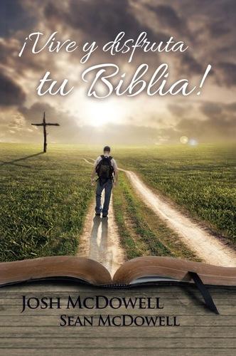 Vive y disfruta tu Biblia – Josh y Sean Mcdowell