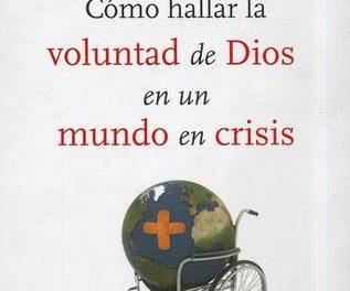 ¿Cómo hallar la Voluntad de Dios en un Mundo en crisis?