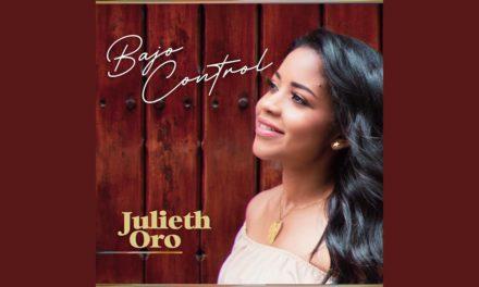 Julieth Oro Presenta su Disco Debut, «Bajo Control»