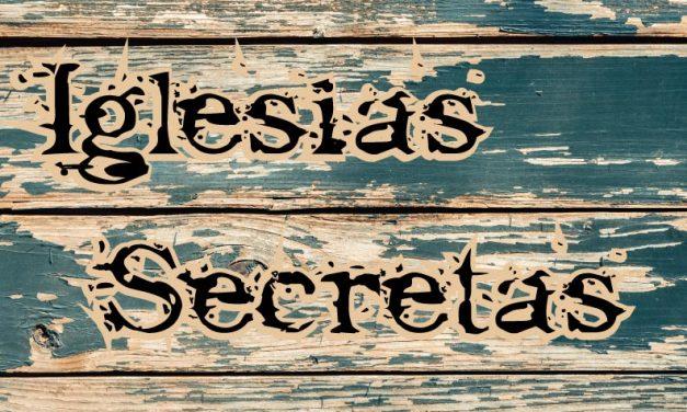 Las iglesias secretas